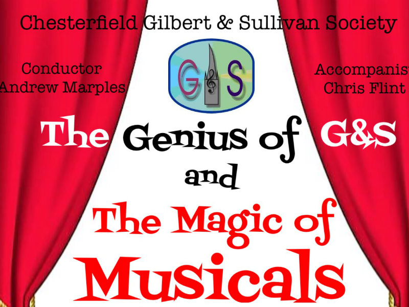 "Chesterfield Gilbert & Sullivan Society Presents ""The Genius of G&S & The Magic of Musicals"""